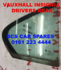 VAUXHALL INSIGNIA   DRIVERS SIDE DOOR REAR    1/4   GLASS   USED  2009 - 2013  HATCHBACK